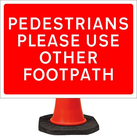 Pedestrians please use other footpath road signs